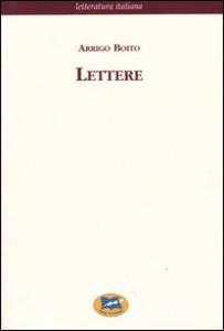 Libro Lettere. Raccolte e annotate da Raffaello de Rensis [1932] Arrigo Boito
