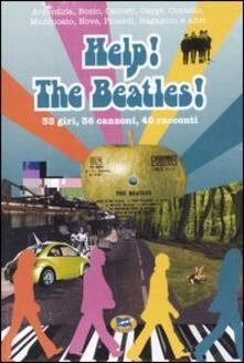 Help! The Beatles! 33 giri, 36 canzoni, 40 racconti - copertina