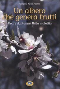 Un albero che genera frutti. Uscire dal tunnel della malattia