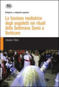 La funzione mediatrice degli angioletti nei rituali della Settimana Santa a Verbicaro