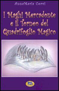 Libro I Maghi Mercadonte e il Torneo del Quadrifoglio magico Anna M. Corvi