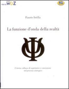La funzione d'onda della realtà - Fausto Intilla - copertina
