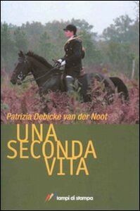 Libro Una seconda vita Patrizia Debicke Van der Noot