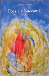 Foto Cover di Poesie e racconti. (1985-2000), Libro di Cosima Di Tommaso, edito da Lampi di Stampa