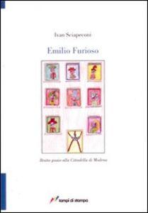 Libro Emilio furioso Ivan Sciapeconi