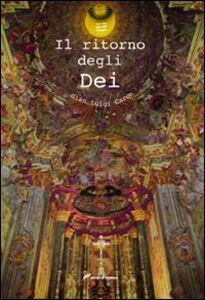 Libro Il ritorno degli Dei G. Luigi Caron