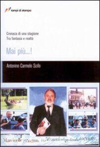 Foto Cover di Mai più...! Cronaca di una stagione. Tra fantasia e realtà, Libro di Antonino Scifo, edito da Lampi di Stampa