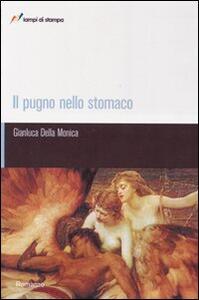 Il pugno nello stomaco - Gianluca Della Monica - copertina