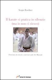 Il karate si pratica in silenzio (ma io non ci riesco)