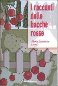Libro I racconti delle bacche rosse M. Giovanna Luini