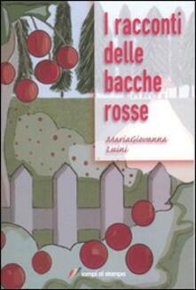 I racconti delle bacche rosse - Maria Giovanna Luini - copertina