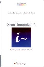 Semi-immortalità. Il prolungamento indefinito della vita