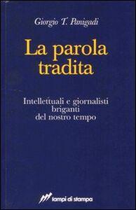 Foto Cover di La parola tradita, Libro di Giorgio T. Panigadi, edito da Lampi di Stampa