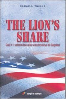 The Lion's Share. Dall'11 settembre alla scommessa di Bagdad - Claudio Taddei - copertina