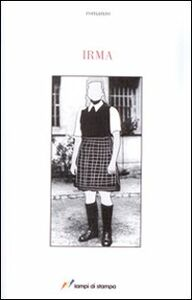 Foto Cover di Irma, Libro di Sabrina Coggio, edito da Lampi di Stampa