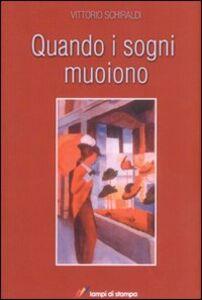 Foto Cover di Quando i sogni muoiono, Libro di Vittorio Schiraldi, edito da Lampi di Stampa