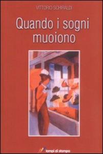 Libro Quando i sogni muoiono Vittorio Schiraldi