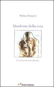 Libro Quaderno della sera. Un esercizio di pratica filosofica Stefano Zampieri