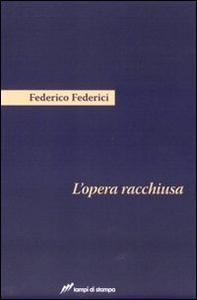 Libro L' opera racchiusa Federico Federici