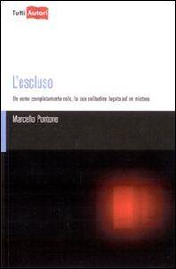 Foto Cover di L' escluso, Libro di Marcello Pontone, edito da Lampi di Stampa