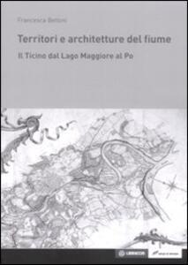 Libro Territori e architetture del fiume Francesca Belloni