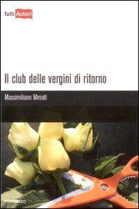 Libro Il club delle vergini di ritorno Massimiliano Miniati