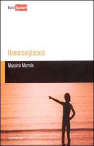 Libro Unmeravigliososì Massimo Mormile