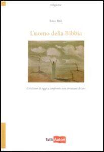 Foto Cover di L' uomo della Bibbia, Libro di Enzo Riili, edito da Lampi di Stampa