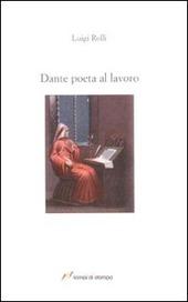 Dante poeta al lavoro