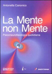 Libro La mente non mente Antonella Canonico