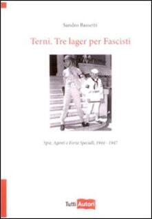 Scacciamoli.it Terni. Tre lager per fascisti Image