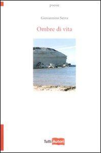 Foto Cover di Ombre di vita, Libro di Giovannino Serra, edito da Lampi di Stampa