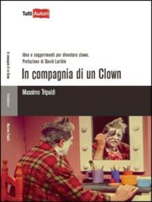 Squillogame.it In compagnia di un clown. Idee e suggerimenti per diventare clown Image