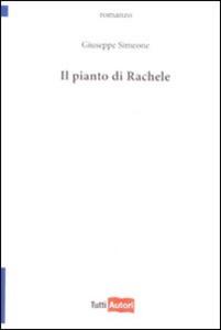 Libro Il pianto di Rachele Giuseppe Simeone