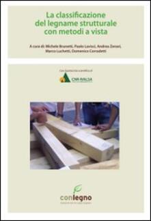 La classificazione del legname strutturale con metodi a vista.pdf