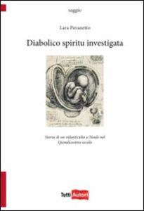 Libro Diabolico spiritu investigata Lara Pavanetto