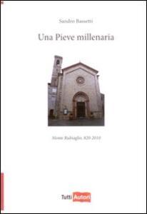 Una pieve millenaria. Monte Rubiaglio (820-2010) - Sandro Bassetti - copertina
