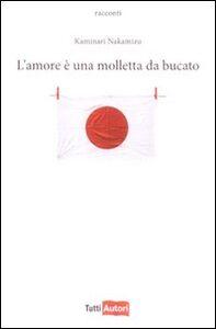 Foto Cover di L' amore è una molletta da bucato, Libro di Kaminari Nakamizu, edito da Lampi di Stampa