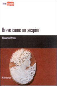 Libro Breve come un sospiro Massimo Messa