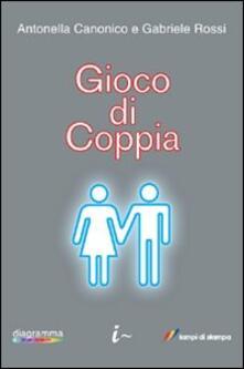 Gioco di coppia - Antonella Canonico,Gabriele Rossi - copertina