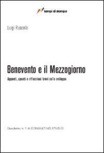 Foto Cover di Benevento e il Mezzogiorno, Libro di Luigi Ruscello, edito da Lampi di Stampa