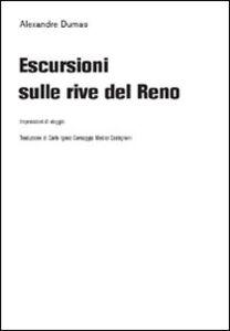 Libro Escursioni sulle rive del Reno Alexandre Dumas