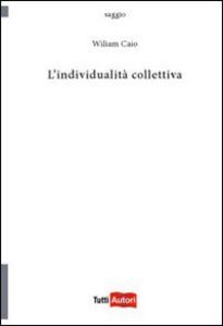 Libro L' individualità collettiva Wiliam Caio