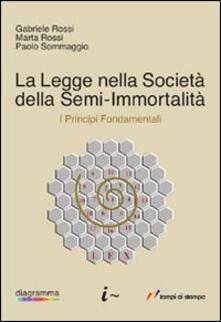 La legge nella società della semi-immortalità - Gabriele Rossi - copertina