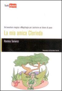 Libro La mia amica Clorinda Romina Tamerici