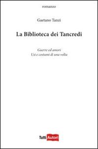 Libro La biblioteca di Tancredi Gaetano Tanzi