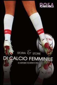 Storia e storie di calcio femminile - Artemio Scardicchio - copertina