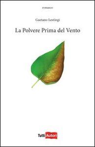 Foto Cover di La polvere prima del vento, Libro di Gaetano Lestingi, edito da Lampi di Stampa