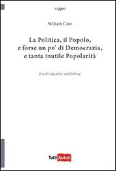 La politica, il popolo, e forse un po' di democrazia