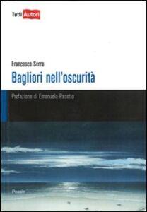 Foto Cover di Bagliori nell'oscurità, Libro di Francesco Serra, edito da Lampi di Stampa